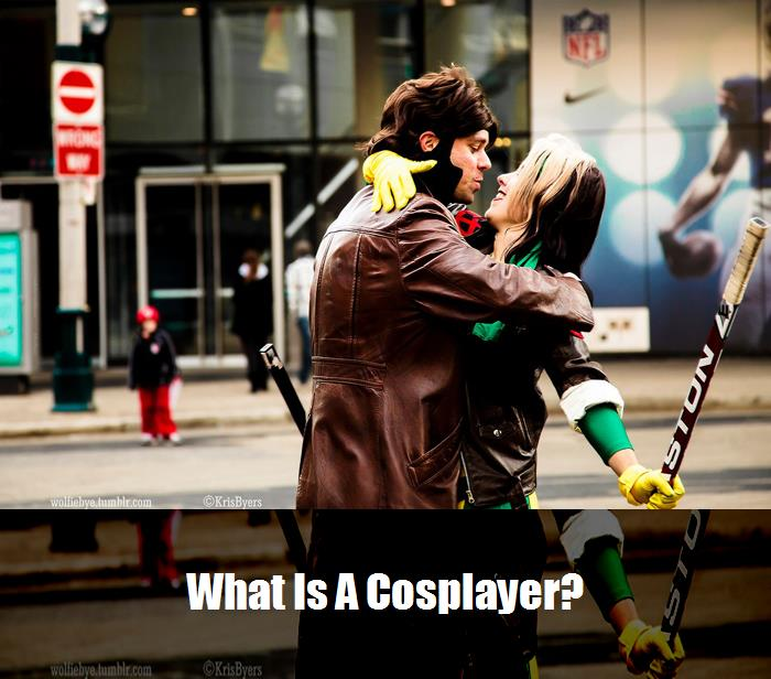 What Is A Cosplayer