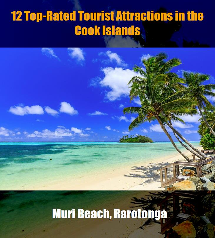 12 Top Rated Tourist Attractions In The Cook Islands
